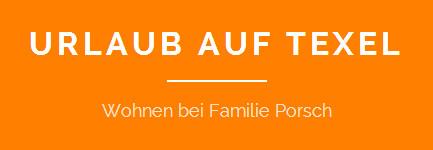 Urlaub auf Texel | Wohnen bei Familie Porsch